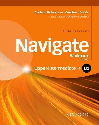 NAVIGATE B2 UPPER-INTERMEDIATE WB WITH KEY (+ AUDIO CD)