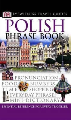 POLISH PHRASE BOOK (EYEWITNESS PHRASEBOOK AND GUIDE) PB MINI