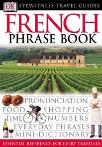 FRENCH PHRASE BOOK (EYEWITNESS PHRASEBOOK AND GUIDE) PB MINI