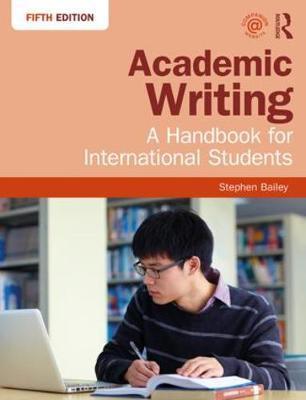 ACADEMIC WRITING: A HANDBOOK FOR INTERNATIONAL STUDENTS 5TH ED PB