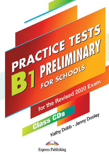 B1 PRELIMINARY FOR SCHOOLS FOR THE REVISED 2020 EXAM PRACTICE TESTS CD CLASS (5)