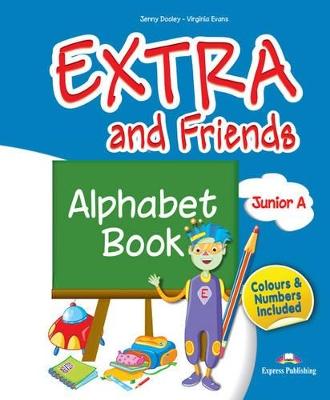 EXTRA & FRIENDS JUNIOR A ALPHABET BOOK