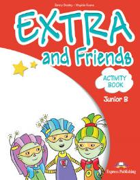 EXTRA & FRIENDS JUNIOR B WORKBOOK