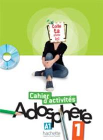 ADOSPHERE 1 A1 CAHIER D' ACTIVITES (+CD-ROM)