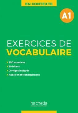 EXERCICES DE VOCABULAIRE EN CONTEXTE A1 + AUDIO MP3 + CORRIGES N/E