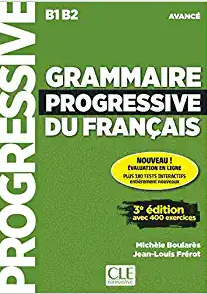 GRAMMAIRE PROGRESSIVE FRANCAIS AVANCE (+ APPLI - WEB) (+400 EXERCISES) 3RD ED