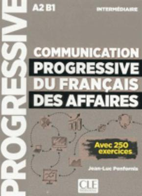 COMMUNICATION PROGRESSIVE DU FRANCAIS DES AFFAIRES (+ 250 EXERCICES)
