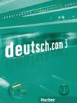 DEUTSCH.COM 3 ARBEITSBUCH (+ CD)