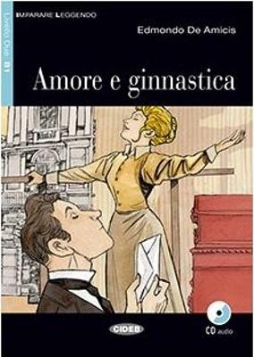 IL 3: AMORE E GIMNASTICA B1 (+ CD)