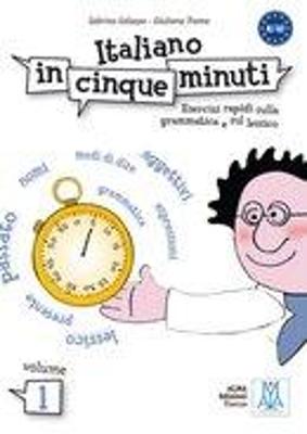 ITALIANO IN CINQUE MINUTI 1 A1-A2