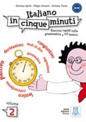 ITALIANO IN CINQUE MINUTI 2 B1-B2