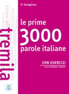 LE PRIME 3000 PAROLE ITALIANE B1 - B2 (+ AUDIO CD (2))