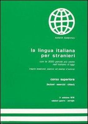 LA LINGUA ITALIANA PER STRANIERI SUPERIORE STUDENTE