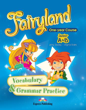FAIRYLAND JUNIOR A & B VOCABULARY & GRAMMAR PRACTICE