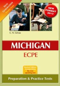 MICHIGAN PROFICIENCY (ECPE) PREPARATION & PRACT. TESTS (NEW GENERATION) 2013