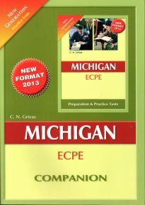 MICHIGAN PROFICIENCY (ECPE) PREPARATION&PRACT.TESTS COMPANION(NEW GENERATION-NEW FORMAT 2013)