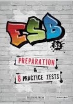 ESB B2 PREPARATION & 8 PRACTICE TESTS