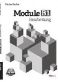 MODULE B1 BEARBEITUNG