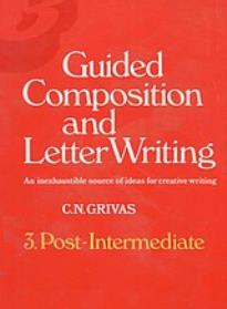GUIDED COMPOSITION & LETTER WRITING 3 UPPER-INTERMEDIATE