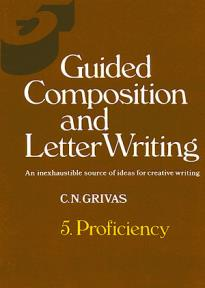 GUIDED COMPOSITION & LETTER WRITING 5 CAMBRIDGE PROFICIENCY