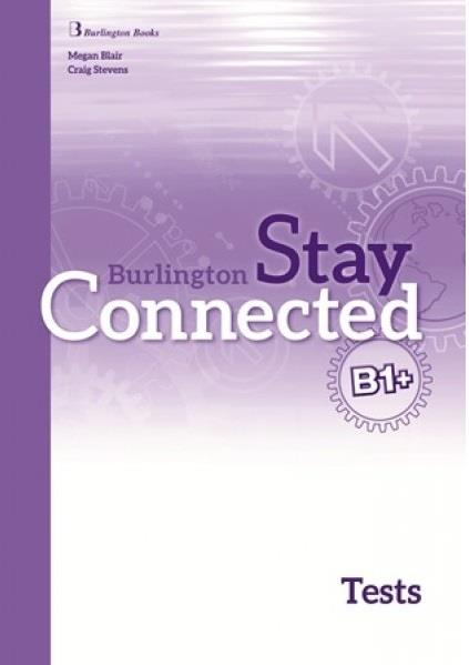 STAY CONNECTED B1+ TCHR S TEST