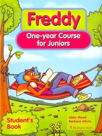 FREDDY ONE YEAR COURSE FOR JUNIORS STUDENT S BOOK