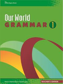 OUR WORLD 1 GRAMMAR TEACHER S