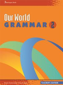 OUR WORLD 2 GRAMMAR TEACHER S
