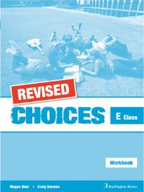CHOICES E CLASS WORKBOOK REVISED