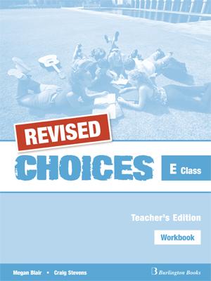 CHOICES E CLASS WORKBOOK TEACHER S REVISED