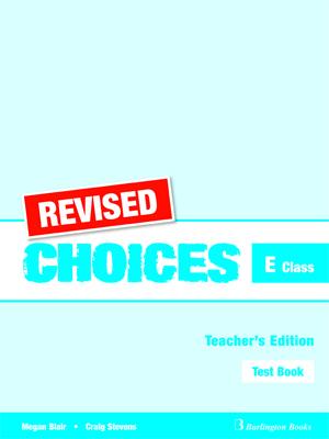 CHOICES E CLASS TEST BOOK TEACHER S REVISED
