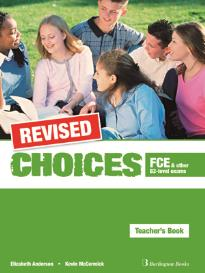 CHOICES FCE AND OTHER B2-LEVEL EXAMS TEACHER S REVISED