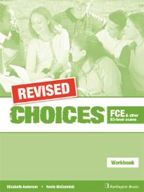 CHOICES FCE AND OTHER B2-LEVEL EXAMS WORKBOOK REVISED