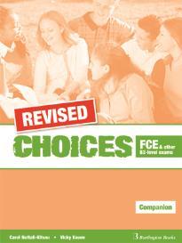 CHOICES FCE AND OTHER B2-LEVEL EXAMS COMPANION REVISED