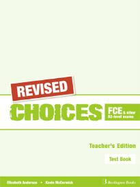 CHOICES FCE AND OTHER B2-LEVEL EXAMS TEST BOOK TEACHER S REVISED
