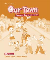 OUR TOWN ONE-YEAR COURSE FOR JUNIORS WORKBOOK