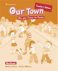 OUR TOWN ONE-YEAR COURSE FOR JUNIORS WORKBOOK TEACHER S