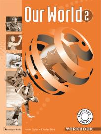 OUR WORLD 2 WORKBOOK TEACHER S