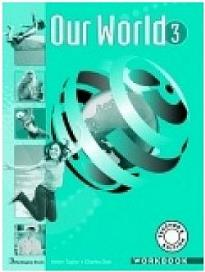 OUR WORLD 3 WORKBOOK TEACHER S
