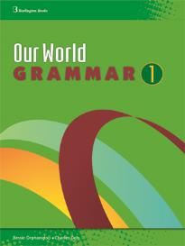 OUR WORLD 1 GRAMMAR