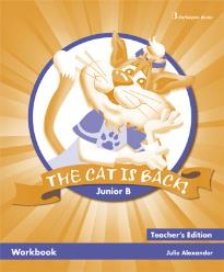 THE CAT IS BACK! JUNIOR B WORKBOOK TEACHER S