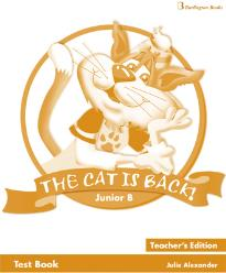 THE CAT IS BACK! JUNIOR B TEST BOOK TEACHER S