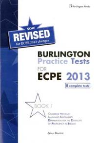 BURLINGTON PRACTICE TESTS FOR ECPE 2013. BOOK 1 STUDENT S REVISED