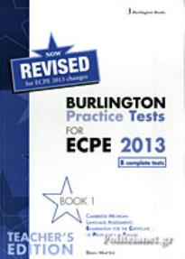 BURLINGTON PRACTICE TESTS FOR ECPE 2013.  BOOK 1 TEACHER S REVISED