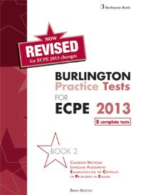 BURLINGTON PRACTICE TESTS FOR ECPE 2013. BOOK 2 STUDENT S REVISED