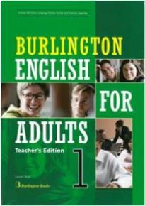 BURLINGTON ENGLISH FOR ADULTS 1 TCHR S