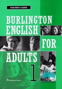 BURLINGTON ENGLISH FOR ADULTS 1 TCHR  GUIDE