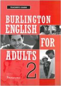 BURLINGTON ENGLISH FOR ADULTS 2 TCHR  GUIDE
