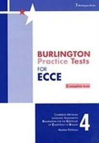 BURLINGTON PRACTICE TESTS FOR ECCE 4 SB